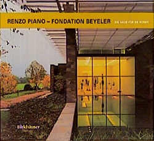 9783764359188: Renzo Piano - Fondation Beyeler. Ein Haus für die Kunst