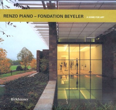 9783764359195: Renzo Piano: Foundation Beyeler - A Home for Art