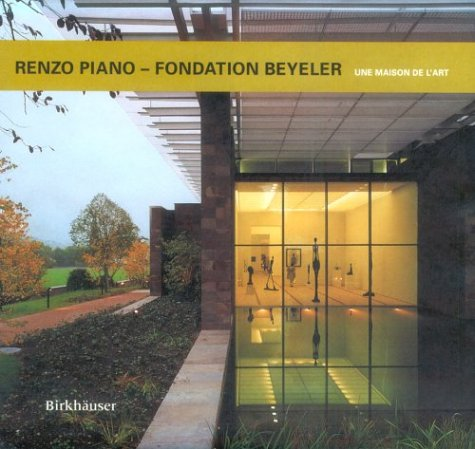 9783764359201: Renzo Piano, Fondation Beyeler: A Home for Art