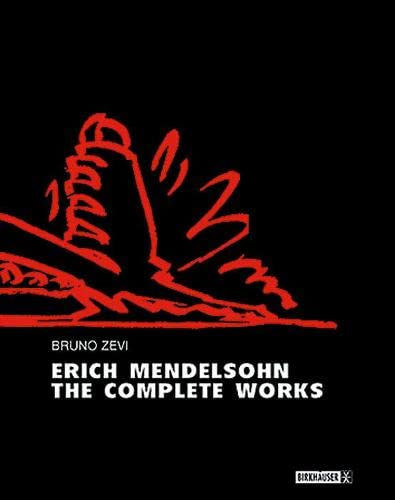 9783764359751: Erich Mendelsohn: The Complete Works