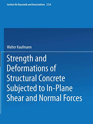 Strength and Deformations of Structural Concrete Subjected to In-Plane Shear and Normal Forces: ...