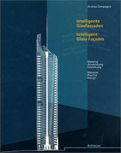Intelligente Glasfassaden: Material, Anwendung, Gestaltung (English and: Andrea Compagno