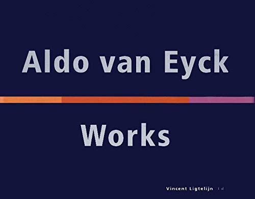 9783764360122: Aldo Van Eyck 1944-1999 /Anglais: Works, 1944-99