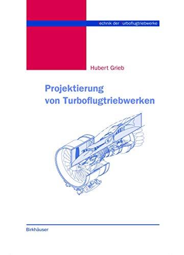 9783764360238: Projektierung von Turboflugtriebwerken (Technik der Turboflugtriebwerke)