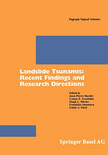Landslide Tsunamis: Recent Findings and Research Directions: Jean-Pierre Bardet
