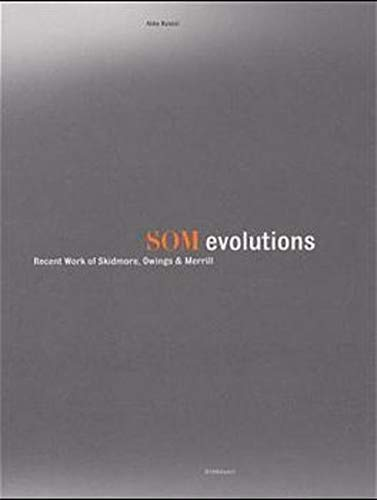 9783764360726: SOM Evolutions: Recent Work of Skidmore, Owings & Merill