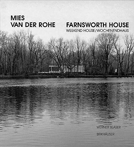 9783764360894: Mies van der Rohe: Farnsworth House-Weekend House (Mies Van Der Rohe Archive)
