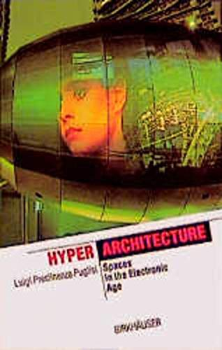 9783764360931: Hyperarchitecture: Spaces in the Electronic Age