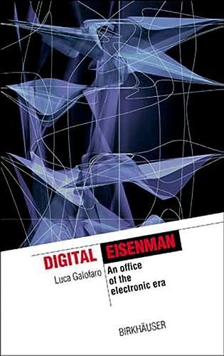 Digital Eisenman: An Office of the Electronic: Luca Galofaro
