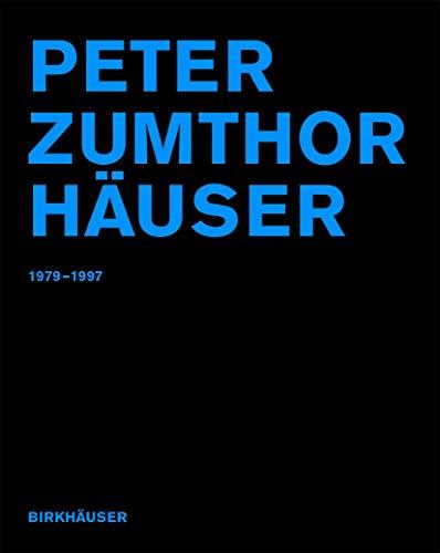 9783764360986: Peter Zumthor Häuser: 1979-1997 (German Edition)