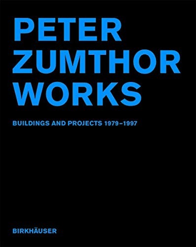 9783764360993: Peter Zumthor Works 1979-1997: Buildings and Projects, 1979-97