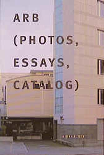 ARB (Photos, Essays, Catalog) (German and English: Translator-K. Steiner; Translator-B.