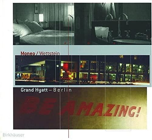 9783764361044: Moneo Wettstein Grand Hyatt Berlin /Anglais