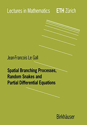 9783764361266: Spatial Branching Processes, Random Snakes and Partial Differential Equations (Lectures in Mathematics. ETH Zürich)