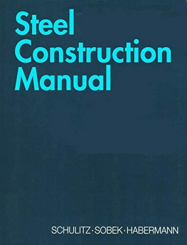 Steel Construction Manual: Helmut C. Schulitz;