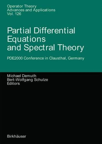 9783764362195: Partial Differential Equations and Spectral Theory: PDE2000 Conference in Clausthal, Germany (Operator Theory: Advances and Applications)