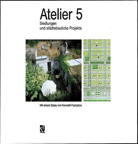 9783764362584: Atelier 5: Siedlungen Und Stadtebauliche Projekte