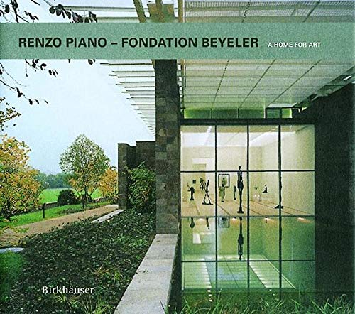 9783764362751: Renzo Piano: Foundation Beyeler - A Home for Art