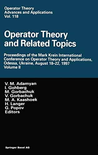Operator Theory and Related Topics: Proceedings of the Mark Krein International Conference on ...