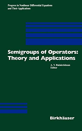 Semigroups of Operators: Theory and Applications: International Conference in Newport Beach, ...