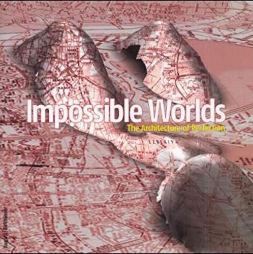 Impossible Worlds : The Architecture of Perfection: Coates, Stephen & Alex Stetter