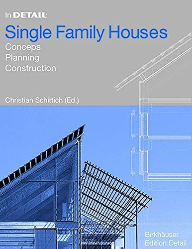 9783764363284: In Detail: Single Family Houses - Concepts, Planning, Construction (BIRKHÄUSER)