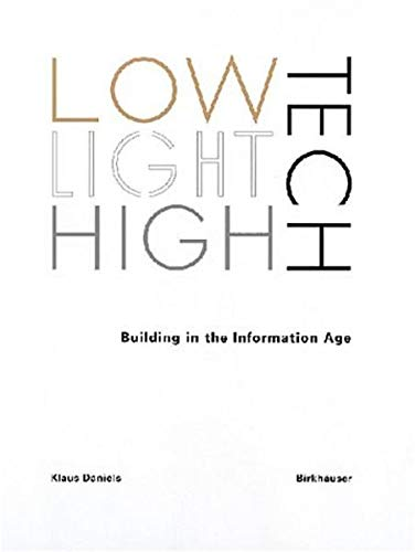 9783764363291: Low-tech, Light-tech, High-tech: Building in the Information Age