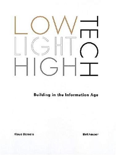 Low-tech, Light-tech, High-tech: Building in the Information: Daniels, Klaus