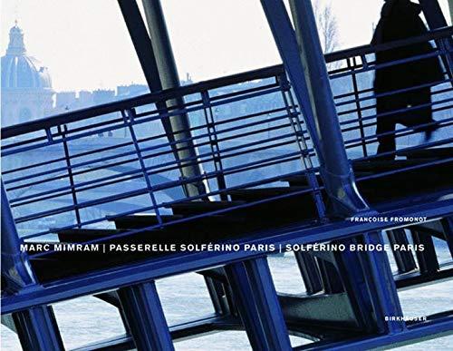 9783764363352: Marc Mimram--Minimal Design: Solferino Bridge in Paris