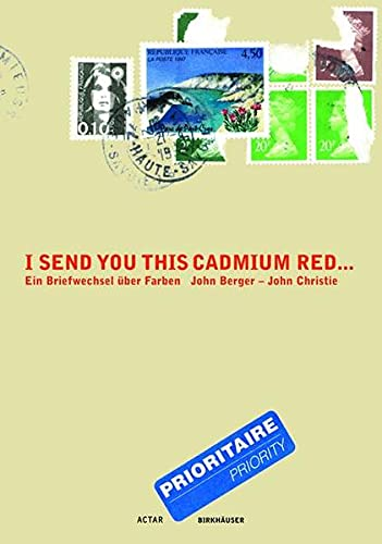 9783764363383: I Send You This Cadmium Red: Ein Briefwechsel A1/4ber Farben