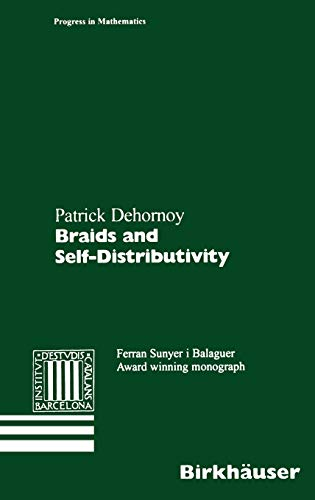 Braids and Self-Distributivity: Patrick Dehornoy