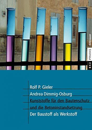 9783764363451: Kunststoffe f�r den Bautenschutz und die Betoninstandsetzung: Der Baustoff als Werkstoff (BauPraxis)