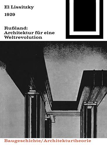 1929 Rußland: Architektur für eine Weltrevolution (Bauwelt: El Lissitzky