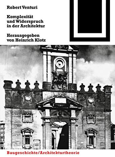 Komplexität und Widerspruch in der Architektur (Bauwelt Fundamente) (German Edition) (3764363592) by Venturi, Robert