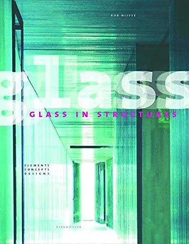 9783764364397: Glass in Structures: Elements, Concepts, Designs