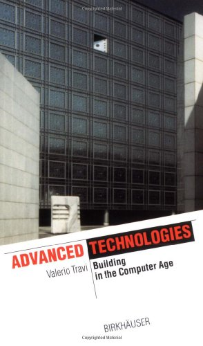 9783764364502: Advanced Technologies: Building in the Computer Age (The Information Technology Revolution in Architecture)