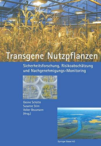 9783764364755: Transgene Nutzpflanzen: Sicherheitsforschung, Risikoabschätzung und Nachgenehmigungs-Monitoring
