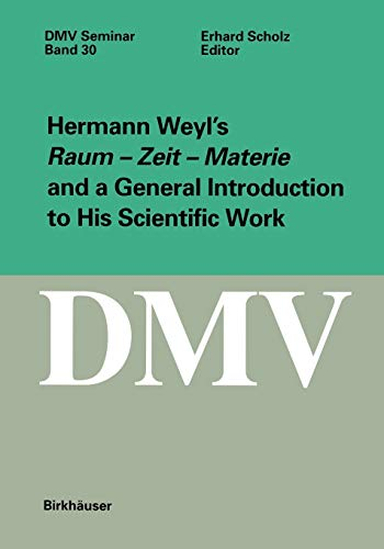 Hermann Weyl's Raum - Zeit - Materie and a General Introduction to His Scientific Work (...