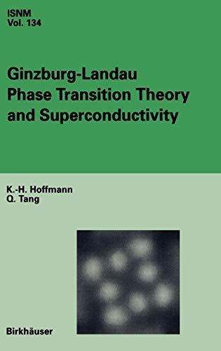 9783764364861: Ginzburg-Landau Phase Transition Theory and Superconductivity (International Series of Numerical Mathematics)