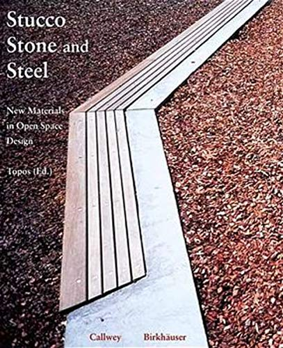 9783764365028: Stucco, Stone and Steel. New Materials in Open Space Design (English and German Edition)
