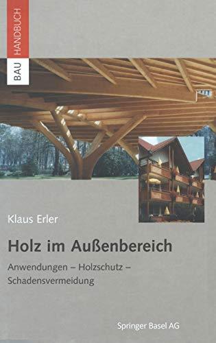 9783764365370: Holz im Außenbereich: Anwendungen - Holzschutz - Schadensvermeidung (Bauhandbuch)
