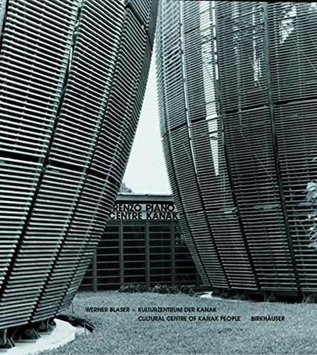 Renzo Piano - Centre Kanak: Cultural Centre: Blaser, Werner; Kaufmann,