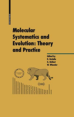 Molecular Systematics and Evolution: Theory and Practice: Rob DeSalle