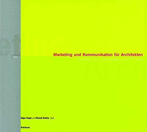 9783764365707: Marketing und Kommunikation für Architekten: Grundlagen, Strategien und Praxis (German Edition)