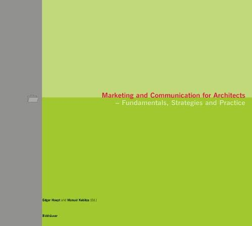 Marketing and Communication for Architects - Fundamentals, Strategies and Practice.