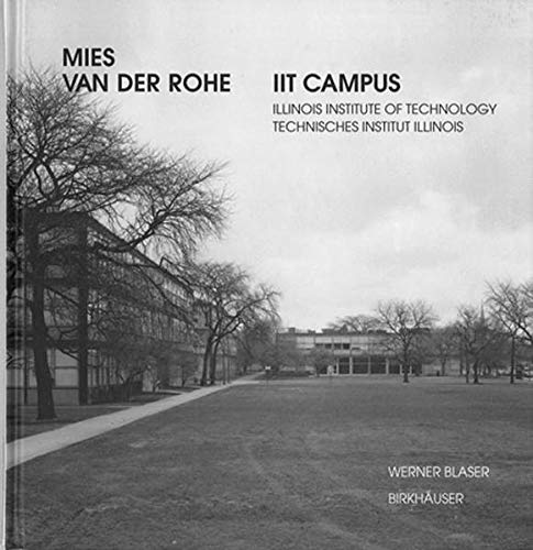 9783764365943: Mies van der Rohe - IIT Campus: Illinois Institute of Technology