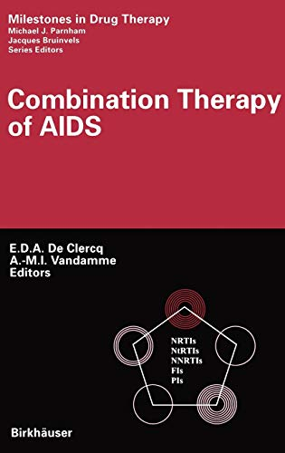 Combination Therapy of AIDS (Milestones in Drug