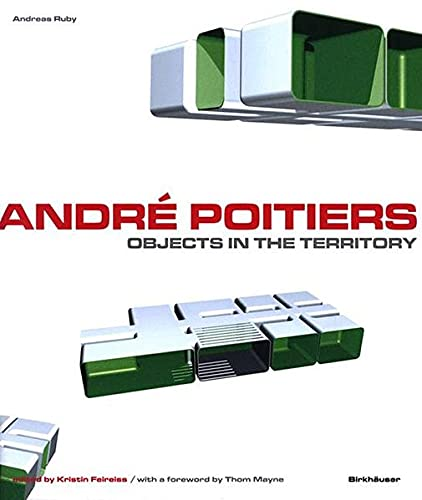 Andre Poitiers: Objects in the Territory: Andreas Ruby; Editor-Kristin