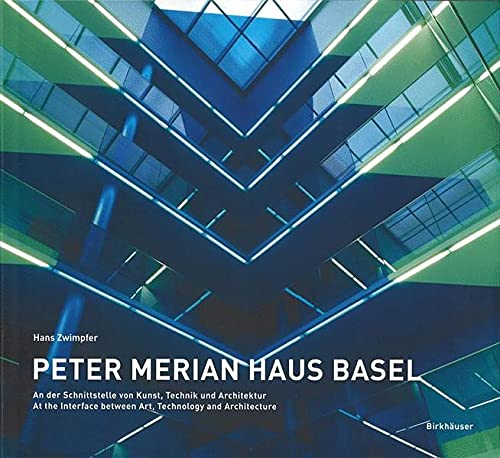 9783764366216: Peter Merian Haus Basel: At the Interface Between Art, Technology and Architecture