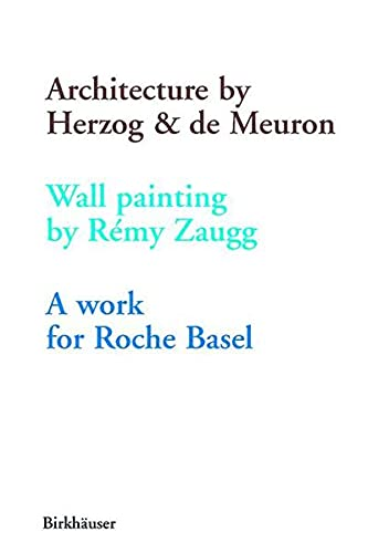 Architecture by Herzog & de Meuron Wall Painting by Remy Zaugg A Work for Roche Basel